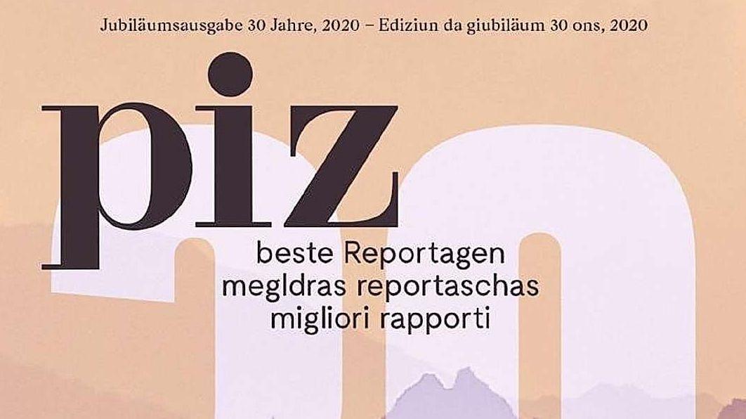 L'ediziun da giubileum dal magazin «piz» cuntegna las megldras reportaschas dals ultims 30 ons. fotografia: Piz Magazin