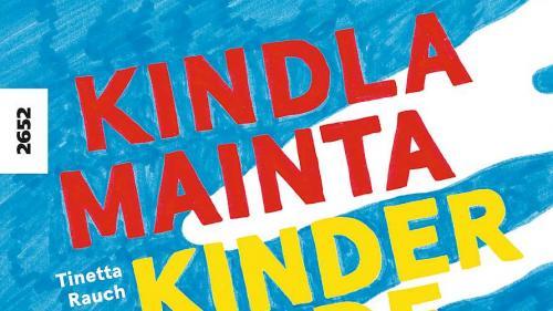 La cuverta e las illustraziuns da la «Kindlamainta – Kinderbande» da Tinetta Rauch ha fat la graficra Madlaina Janett. fotografia: OSL/SJW